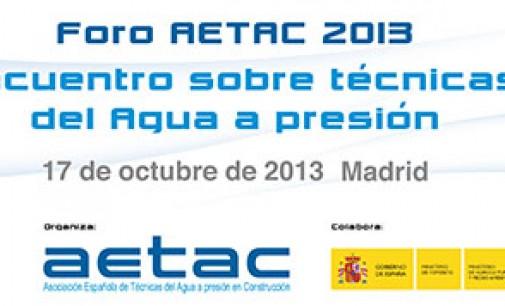 Foro AETAC 2013: el encuentro profesional sobre técnicas del agua a presión