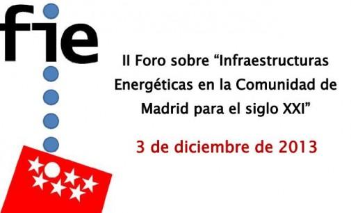 II Foro sobre Infraestructuras Energéticas en la Comunidad de Madrid para el siglo XXI
