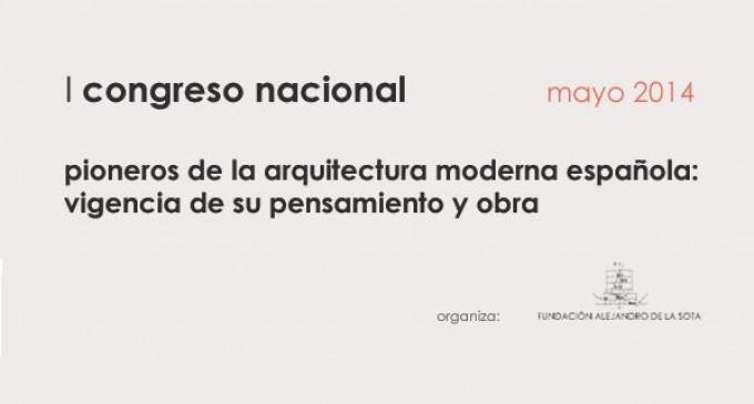 I Congreso Nacional de Arquitectura. Pioneros de la arquitectura moderna española: vigencia de su pensamiento y obra