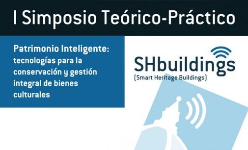 I Simposio SHBuildings: Patrimonio Inteligente: tecnologías para la conservación y gestión integral de bienes culturales