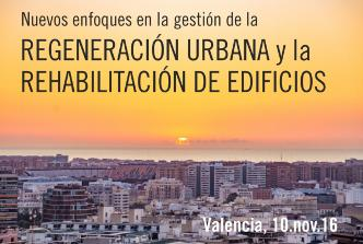 jornada-valencia-nuevos-enfoques-en-la-gestion-de-la-regeneracion-urbana-y-la-rehabilitacion-de-edificios
