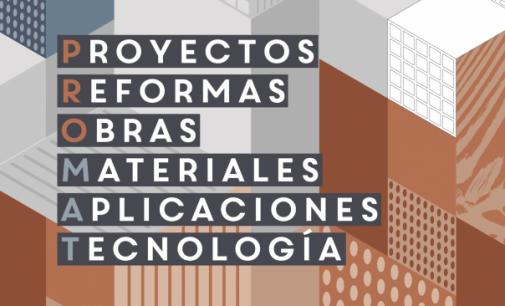 PROMAT 2017 Valéncia, Salón de materiales para proyectos y reformas