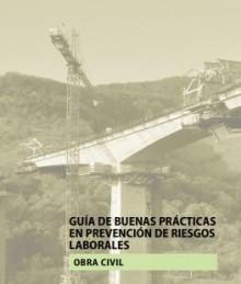 Guía de buenas prácticas en prevención de riesgos laborales. Obra civil
